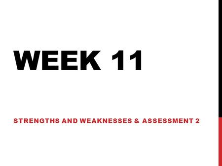 WEEK 11 STRENGTHS AND WEAKNESSES & ASSESSMENT 2. FORMAL OPENING GREETING Interviewer Hello Interviewee Hello Interviewer Nice to see you. Interviewee.