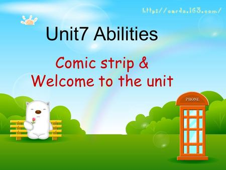 Unit7 Abilities Comic strip & Welcome to the unit.