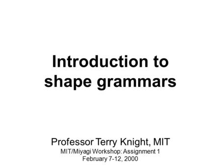 Introduction to shape grammars