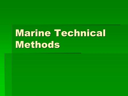 Marine Technical Methods. Heather Fletcher  – best way to reach me!  490-3976  Only on campus on Tuesdays and.