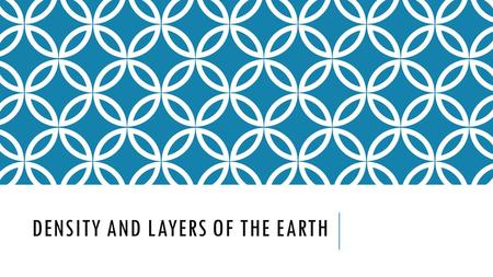DENSITY AND LAYERS OF THE EARTH. DO NOW SWBAT identify and explain the layers of the Earth Enter silently Grab materials, folders, notebooks Begin Do.