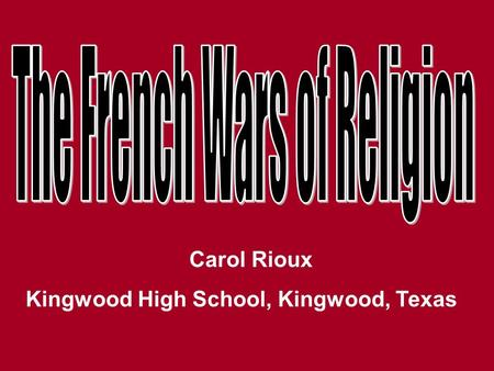 Carol Rioux Kingwood High School, Kingwood, Texas.