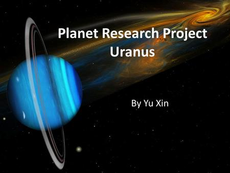 Planet Research Project Uranus By Yu Xin. Symbol of Uranus.