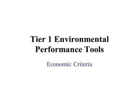 Tier 1 Environmental Performance Tools Economic Criteria.