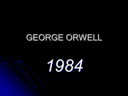 GEORGE ORWELL 1984. Utopian Literature Utopia: depicts society as it should be, usually as perfect or ideal Utopia: depicts society as it should be, usually.