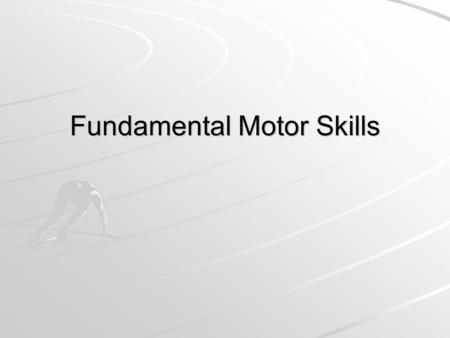 Fundamental Motor Skills. Recap Last Lesson…. Exam Style Question…. Identify and explain three PROCESSES in physical education and describe an activity.
