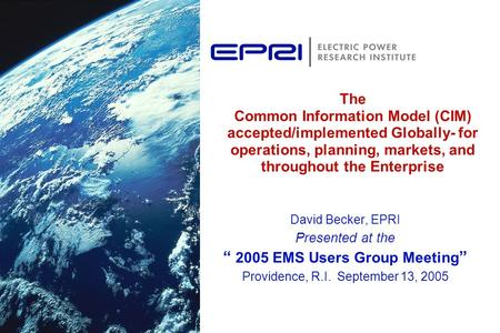 """ 2005 EMS Users Group Meeting"""
