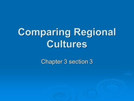Comparing Regional Cultures Chapter 3 section 3. New England  Cold winters  Short growing season  Rugged landscape  Most New Englanders worked small.