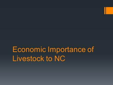 Economic Importance of Livestock to NC. Livestock in NC  Notable Areas of livestock production in NC  Hogs  Broilers  Turkeys  Beef Cattle (some)