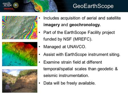 Includes acquisition of aerial and satellite imagery and geochronology. Part of the EarthScope Facility project funded by NSF (MREFC). Managed at UNAVCO.