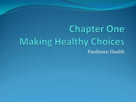 Chapter One Making Healthy Choices