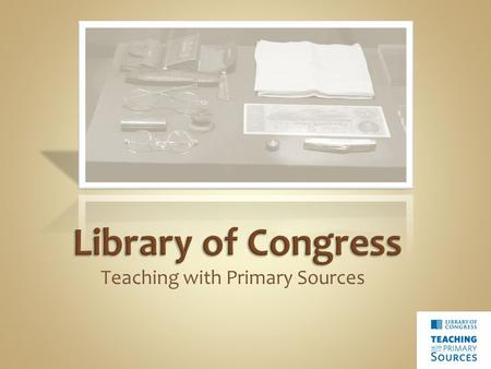 Teaching with Primary Sources. Teaching with Primary Sources Wikispace  Join wikispace Participant survey Overview.
