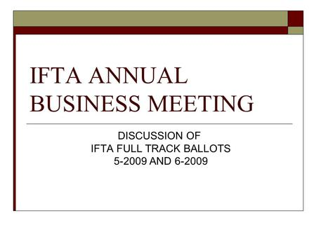 IFTA ANNUAL BUSINESS MEETING DISCUSSION OF IFTA FULL TRACK BALLOTS 5-2009 AND 6-2009.