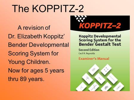 The KOPPITZ-2 A revision of Dr. Elizabeth Koppitz'