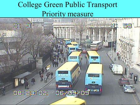Roads & Traffic Department College Green Public Transport Priority measure.