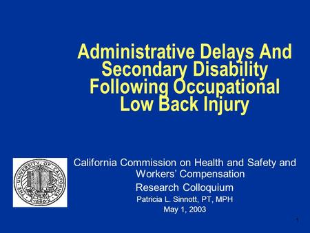 1 Administrative Delays And Secondary Disability Following Occupational Low Back Injury California Commission on Health and Safety and Workers' Compensation.