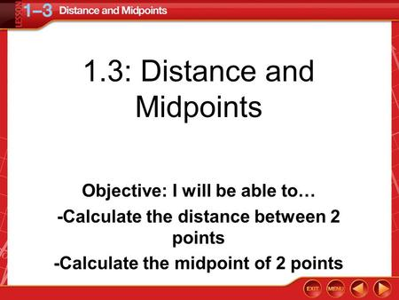 1.3: Distance and Midpoints