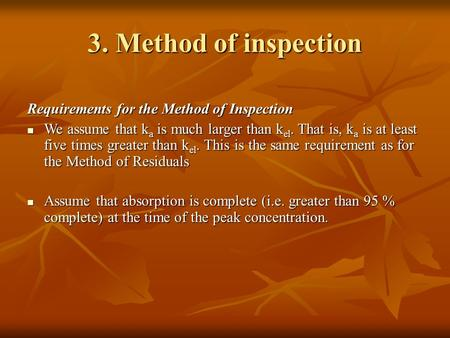 3. Method of inspection Requirements for the Method of Inspection We assume that k a is much larger than k el. That is, k a is at least five times greater.