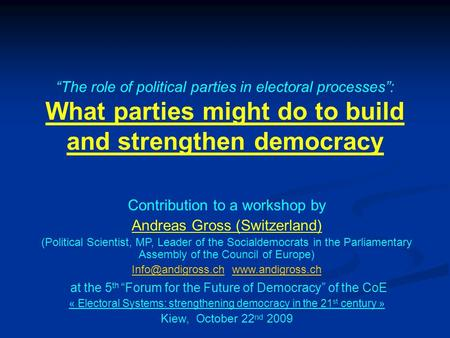 """The role of political parties in electoral processes"": What parties might do to build and strengthen democracy Contribution to a workshop by Andreas Gross."