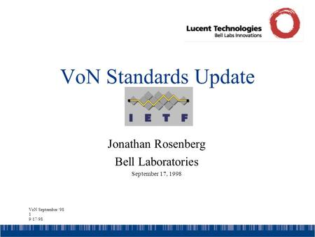 VoN September '98 1 9/17/98 VoN Standards Update Jonathan Rosenberg Bell Laboratories September 17, 1998.