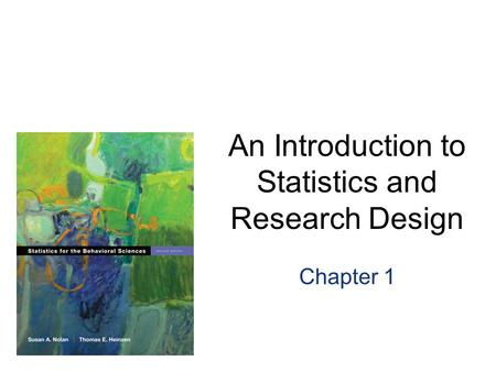 An Introduction to Statistics and Research Design Chapter 1.