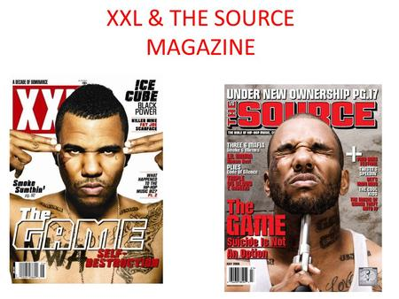 XXL & THE SOURCE MAGAZINE. Origins of The Source magazine The Source is a United States-based, monthly full- color magazine covering hip-hop music, politics,