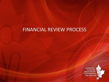 FINANCIAL REVIEW PROCESS. ONGOING ACTIVITIES F & A completes monthly review and reports CCA Board reviews monthly report Income Statement and Balance.