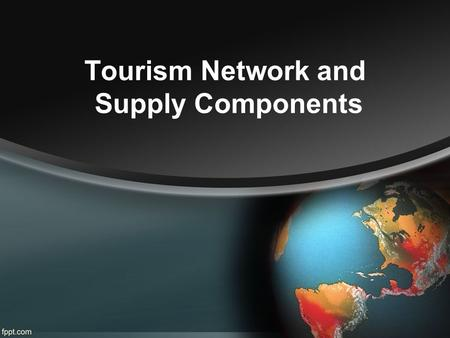 Tourism Network and Supply Components