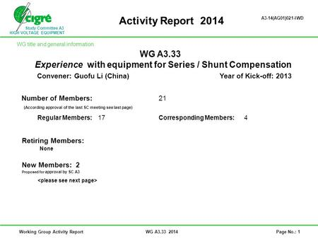 Study Committee A3 HIGH VOLTAGE EQUIPMENT Working Group Activity ReportWG A3.33 2014Page No.: 1 Activity Report 2014 WG A3.33 Experience with equipment.
