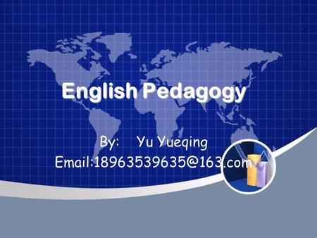 English Pedagogy By: Yu Yueqing