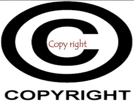 Copy write is when you illegally download something like music, movies and games. When you do this you break the copy right law.