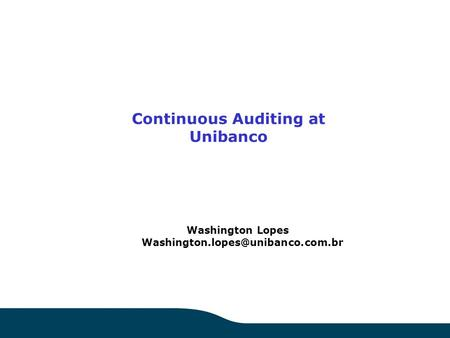 Continuous Auditing at Unibanco Washington Lopes