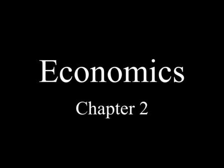 Economics Chapter 2 The Three Economic Questions Every society must answer three questions: –What goods and services should be produced? –How should.