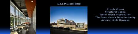 1.  S.T.E.P.S.: Science, Technology, Environment, and Policy Building  Education, laboratory, and research  Owner: Lehigh University  Location: Bethlehem,