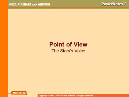 Point of View The Story's Voice. What Is Point of View? Point of view is the vantage point from which a writer tells a story. A writer tells a story through.
