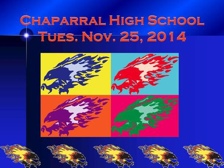 Chaparral High School Tues. Nov. 25, 2014. Attention!! All Life Tee Members, We have a meeting today, (Nov. 25) during both lunches. 4 th in Rm. F100.