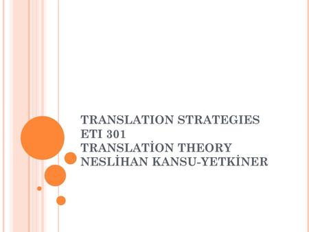 INTRODUCTION Translation studies stem from comparative literature and contrastive analysis. Translation process involves the transfer of messages between.