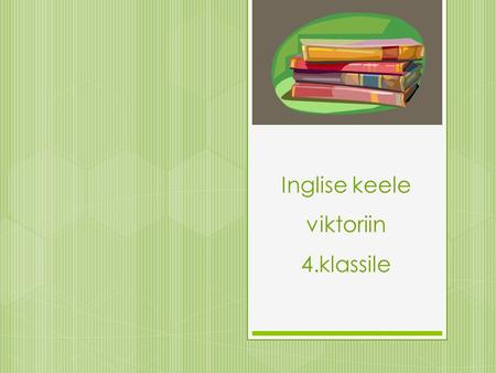 Inglise keele viktoriin 4.klassile. What time is it? VASTUS.