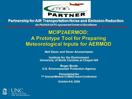 Partnership for AiR Transportation Noise and Emission Reduction An FAA/NASA/TC-sponsored Center of Excellence MCIP2AERMOD: A Prototype Tool for Preparing.