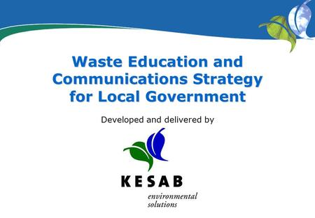 Screen | 1 Developed and delivered by Waste Education and Communications Strategy for Local Government.