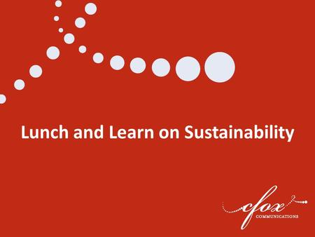 Lunch and Learn on Sustainability. We all know climate change is a big problem… Average surface temperatures could increase by 3 to 10 degrees by the.