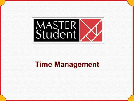 Time Management. Copyright © Houghton Mifflin Company. All rights reserved.Time management - 2 You've Got the Time! You have enough time Time is an equal.