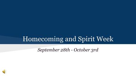Homecoming and Spirit Week September 28th - October 3rd.