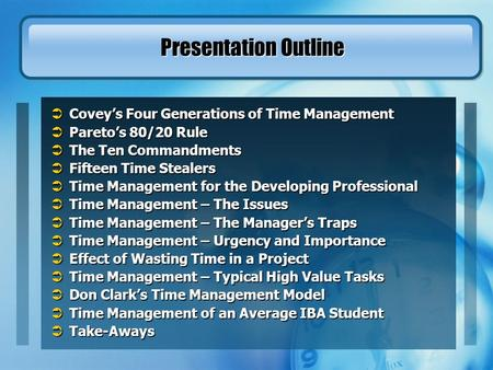Presentation Outline Covey's Four Generations of Time Management
