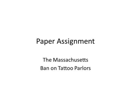 Paper Assignment The Massachusetts Ban on Tattoo Parlors.