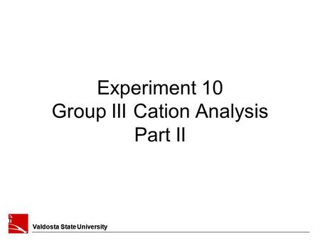 Experiment 10 Group III Cation Analysis Part II