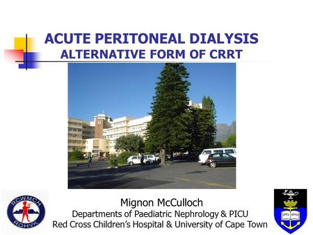 ACUTE PERITONEAL DIALYSIS ALTERNATIVE FORM OF CRRT