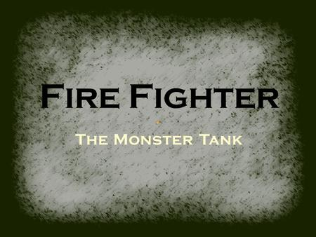 The Monster Tank. Brief Overview: - Objectives and Constraints - Design Process - Final Design: The Monster Tank - Safety Considerations - Marketing and.