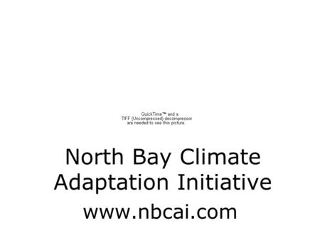 North Bay Climate Adaptation Initiative www.nbcai.com.