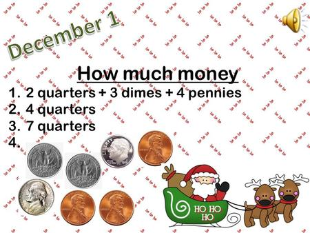 How much money 1.2 quarters + 3 dimes + 4 pennies 2.4 quarters 3.7 quarters 4.
